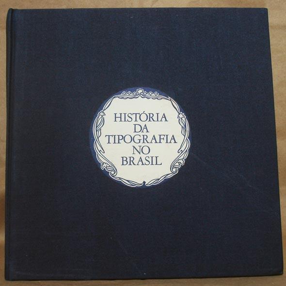 Capa do livro História da Tipografia no Brasil