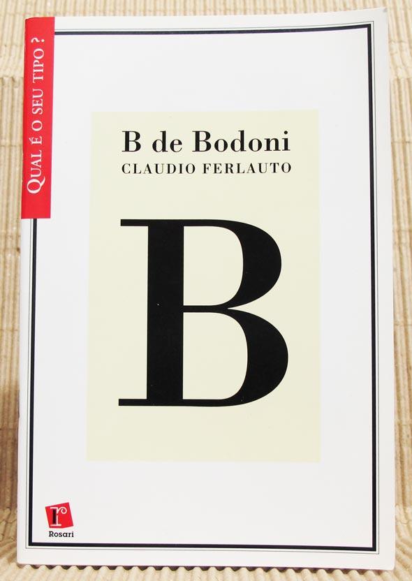 B de Bodoni, de Claudio Ferlauto, Edições Rosari