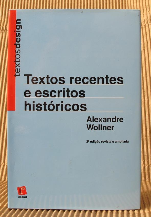 Textos recentes e escritos históricos, de Alexandre Wollner, Edições Rosari - Capa