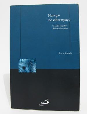 Capa do livro Navegar no Ciberespaço - O Perfil Cognitivo do Leitor Imersivo, de Lucia Santaella
